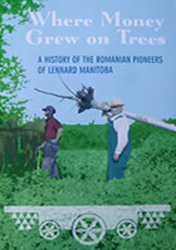 Cover of Where Money Grows On Trees: A History of the Romanian Pioneers of Lennard Manitoba